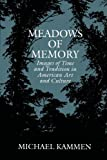 Meadows of Memory: Images of Time and Tradition in American Art and Culture (Tandy Lecture Series, Amon Carter Museum) (0292742320) by Kammen, Michael