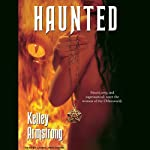 Haunted: Women of the Otherworld, Book 5 (       UNABRIDGED) by Kelley Armstrong Narrated by Laural Merlington
