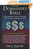 Domainer's Bible: A Beginner's Guide to Buying and Selling Domain Names