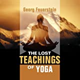 img - for The Lost Teachings of Yoga: How to Find Happiness, Peace, and Freedom Through Time-Tested Wisdom book / textbook / text book