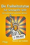 Die Freiheitsstatue hat Schuhgr��e 1200: Die neue Dosis unn�tzes Wissen