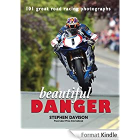 Beautiful Danger for Tablet Devices: 101 Great Road Racing Photographs
