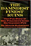 img - for The Damndest Finest Ruins The Full Story of San Francisco's Great Earthquake--Fire book / textbook / text book