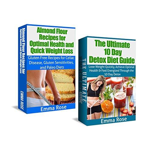 Almond Flour Recipes & 10 Day Detox Diet Box Set: Gluten Free Recipes For Celiac Disease, Gluten Sensitivities, & Paleo Diets; Lose Weight Quickly, Achieve ... 10 Day Detox, Detox Diet, Weight Loss)