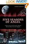 Five Seasons Of Angel: Science Fictio...