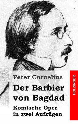 Der Barbier von Bagdad: Komische Oper in zwei Aufzügen