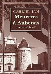 Meurtres à Aubenas : Les crocs de la nuit