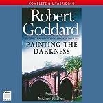 Painting the Darkness | Robert Goddard