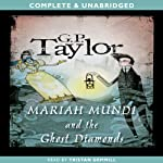 Ghost Diamonds: Mariah Mundi, Book 3 (       UNABRIDGED) by G.P. Taylor Narrated by Tristan Gemmill