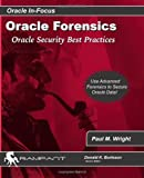 Oracle Forensics: Oracle Security Best Practices (Oracle In-Focus Series)