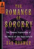 The Romance of Sorcery: The Famous Exploration of the World of the Supernatural (Tarcher Supernatural Library)