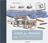 echange, troc Yves Leblanc - L'art du dessin en perspective