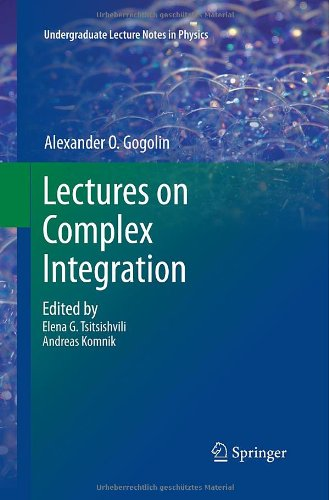 Lectures on Complex Integration (Undergraduate Lecture Notes in Physics) PDF
