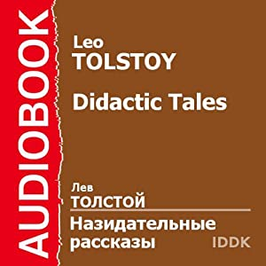 Didactic Tales [Russian Edition] | [Leo Tolstoy]