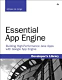 Essential App Engine: Building High-Performance Java Apps with Google App Engine (Developer's Library)