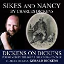 Sikes and Nancy: Dickens on Dickens (       UNABRIDGED) by Charles Dickens Narrated by Gerald Dickens