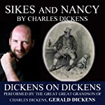 Sikes and Nancy: Dickens on Dickens | Charles Dickens