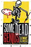 Some Dead Genius: Novel