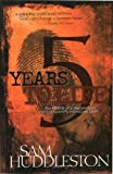 img - for Five Years to Life by Sam Huddleston (2008) Paperback book / textbook / text book