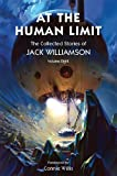 img - for At the Human Limit, The Collected Stories of Jack Williamson, Volume Eight book / textbook / text book
