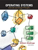 Operating Systems: Internals and Design Principles, 6th Edition Front Cover