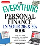 img - for The Everything Personal Finance in Your 20s and 30s: Erase your debt, personalize your budget, and plan now to secure your future (Everything ) book / textbook / text book