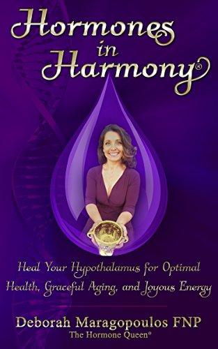 Hormones In Harmony: Heal Your Hypothalamus For Optimal Health, Graceful Aging, And Joyous Energy by Deborah Maragopoulos ebook deal