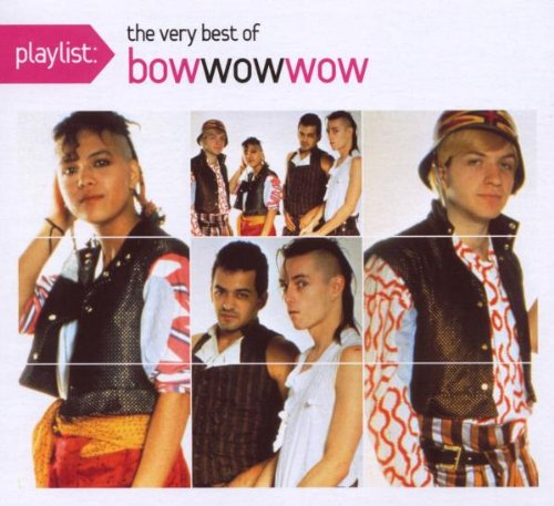 BOW WOW WOW - Playlist: The Very Best Of Bow Wow Wow(Eco-friendly Packaging) - Zortam Music