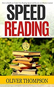 Speed Reading: How to Double (or Triple) Your Reading Speed and Become an Effective Learner