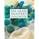 Sea Glass Hunter's Handbook ~ C. S. Lambert