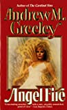 Angel Fire (0812583418) by Greeley, Andrew M.