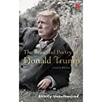 The Beautiful Poetry of Donald Trump | Robert Sears