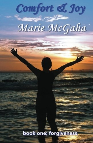 Book: Comfort & Joy - Forgiveness (Volume 1) by Marie McGaha