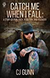 img - for Catch Me When I Fall: A Story of Punk Rock, Addiction and Recovery book / textbook / text book