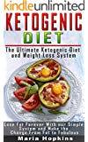 Ketogenic Diet: The Ultimate Ketogenic Diet and Weight Loss System: Lose Fat Forever and Make the Change from Fat to Fabulous (ketogenic diet, Ketogenic Diet Recipes, paleo diet, Rapid Weight Loss)