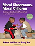 img - for Moral Classrooms, Moral Children: Creating a Constructivist Atmosphere in Early Education, Second Edition (Early Childhood Education) book / textbook / text book