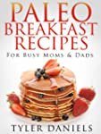 Paleo Breakfast Recipes: For Busy Mom...