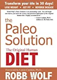 Wolf, Robb's The Paleo Solution: The Original Human Diet Hardcover
