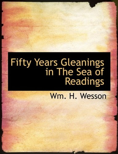 Fifty Years Gleanings in The Sea of Readings