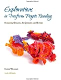 Explorations in Freeform Peyote Beading: Designing Original Art Jewelry and Beyond