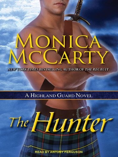 Monica McCarty - The Hunter: A Highland Guard Novel
