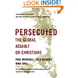 Persecuted: The Global Assault on Christians