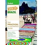 [ [ [ Fodor's See It: Brazil (Fodor's See It Brazil) [ FODOR'S SEE IT: BRAZIL (FODOR'S SEE IT BRAZIL) ] By Hawkins, Sheila ( Author )Jun-26-2012 Paperback