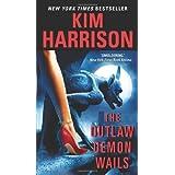 The Outlaw Demon Wails (The Hollows, Book 6) ~ Kim Harrison