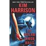 The Outlaw Demon Wails (Hollows)by Kim Harrison
