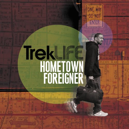 Trek Life – Hometown Foreigner (2013) [FLAC]