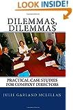 Dilemmas, Dilemmas: Practical Case Studies for Company Directors
