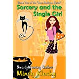 Sorcery and the Single Girl: A Humorous Paranormal Romance (Jane Madison Series Book 2) ~ Mindy Klasky