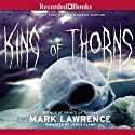 King of Thorns (       UNABRIDGED) by Mark Lawrence Narrated by James Clamp