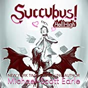 Succubus!: Hell High | [Michael-Scott Earle]
